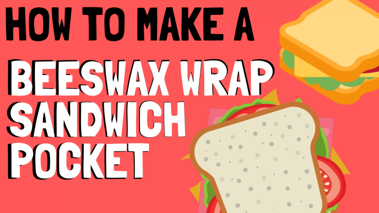How to Make a Beeswax Wrap Sandwich Pocket - Tutorial