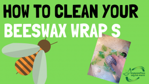 How to Clean Beeswax Wraps